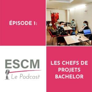 podcast escm projet d'étude et chef de projet