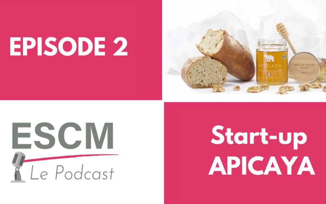 EPISODE 2 podcast ecole de commerce ESCM et startup Apicaya