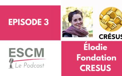 Podcast Episode 3 : Elodie nous présente la fondation Crésus